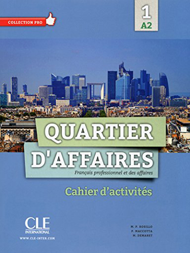 Quartier d'affaires 1, niv  A2 - Cahier d'exercices